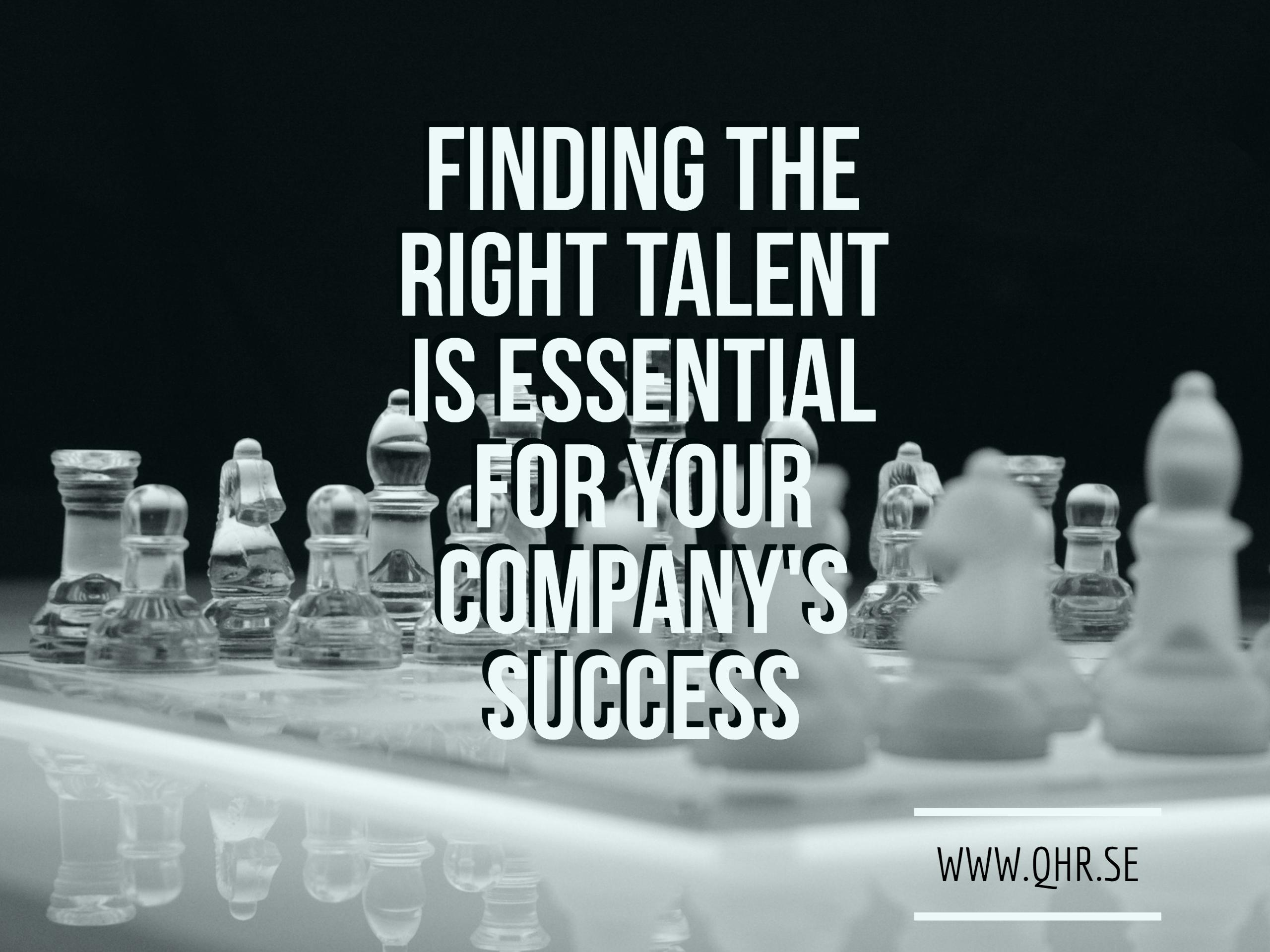 6 ways to find real talents that will contribute to your pany s success Quality HR